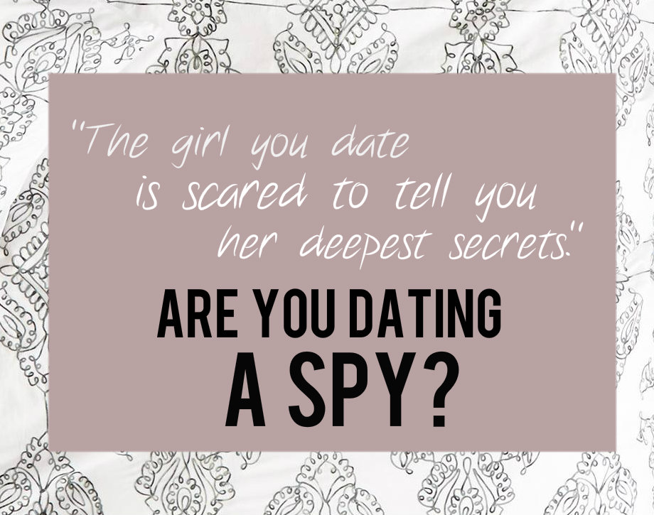 are you dating a spy