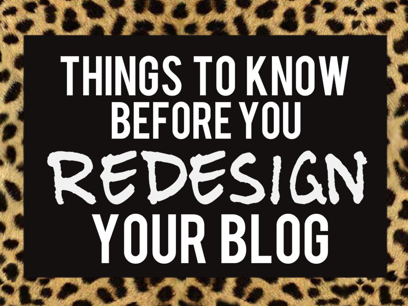 things to know before you redesign your blog
